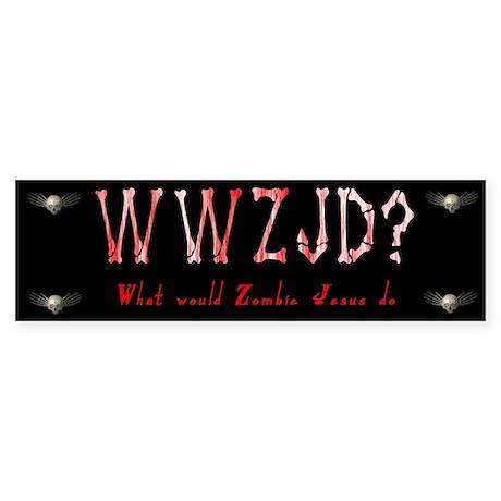 What Would Zombie Jesus Do Bumper Sticker
