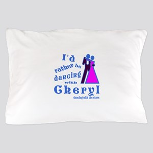 Dancing With Cheryl Pillow Case