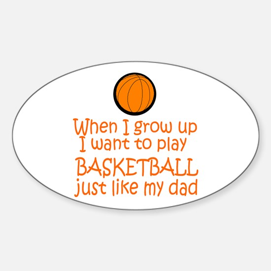 Basketball...just like DAD Oval Decal