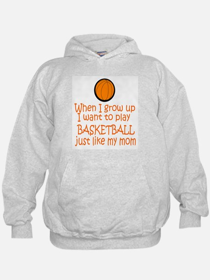 Basketball...just like MOM Hoodie
