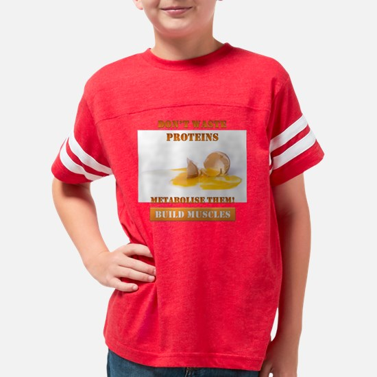 Don't waste proteins Youth Football Shirt