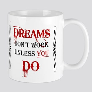 Dreams Work Mug