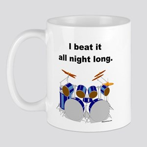 DRUMMER I beat it all night long Mug