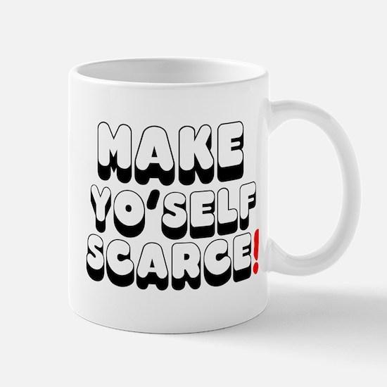 MAKE YOSELF SCARCE! Small Mug