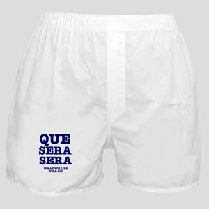 QUE SERA, SERA - WHAT WILL BE WILL BE Boxer Shorts