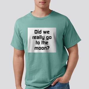 Did We Really Go To The Moon Mens Comfort Colors S