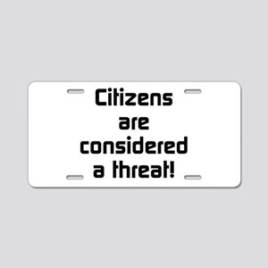 Citizens Are Considered A Threat Aluminum License