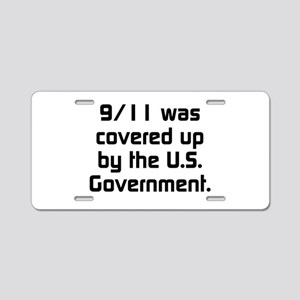 9-11 Was Covered Up Aluminum License Plate