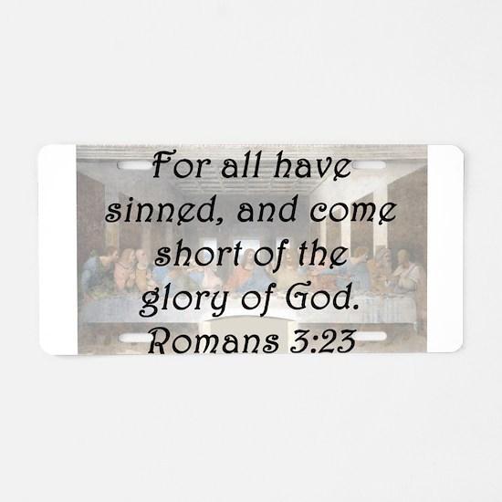 Romans 3:23 Aluminum License Plate