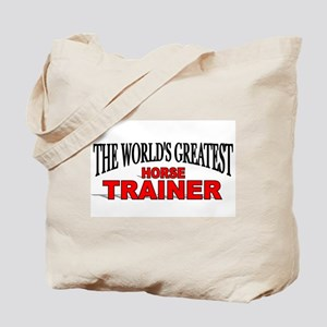 """""""The World's Greatest Horse Trainer"""" Tote Bag"""