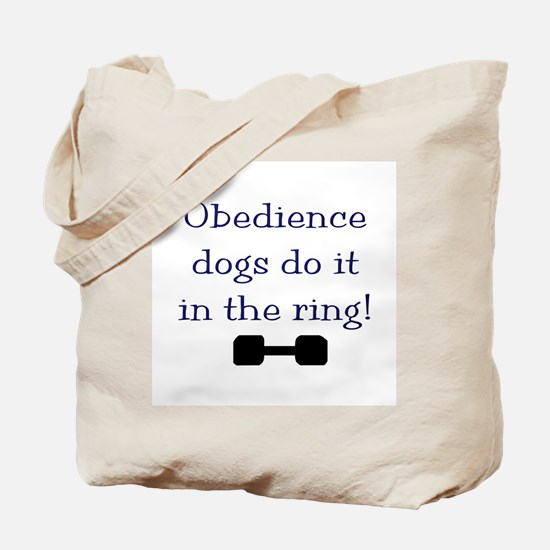 obedience dogs do it in the Tote Bag