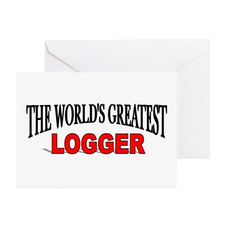 """""""The World's Greatest Logger"""" Greeting Cards (Pack"""