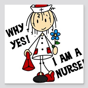 "Why Yes I Am A Nurse Square Car Magnet 3"" x 3"""