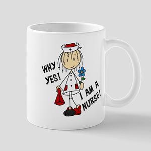 Why Yes I Am A Nurse Mug