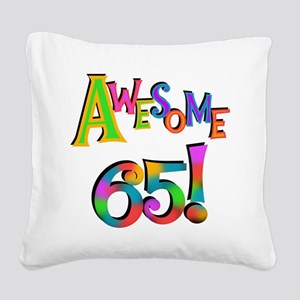Awesome 65 Birthday Square Canvas Pillow
