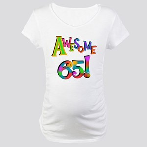 Awesome 65 Birthday Maternity T-Shirt