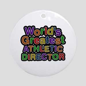 World's Greatest ATHLETIC DIRECTOR Round Ornament