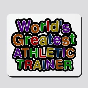 World's Greatest ATHLETIC TRAINER Mousepad