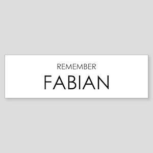 Remember Fabian Bumper Sticker