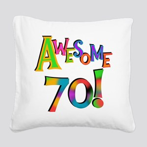 Awesome 70 Birthday Square Canvas Pillow