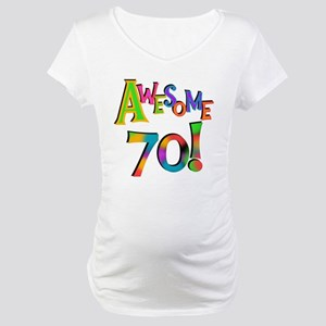 Awesome 70 Birthday Maternity T-Shirt