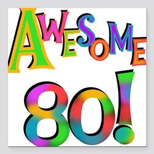 """Awesome 80 Birthday Square Car Magnet 3"""" x 3"""""""
