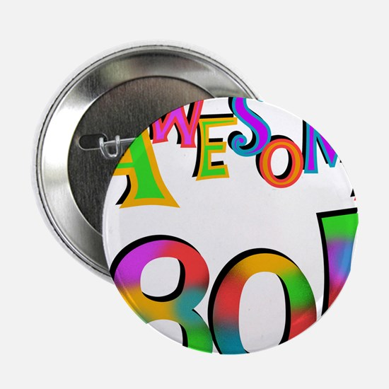 """Awesome 80 Birthday 2.25"""" Button"""
