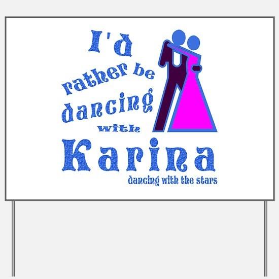 Dancing With Karina Yard Sign