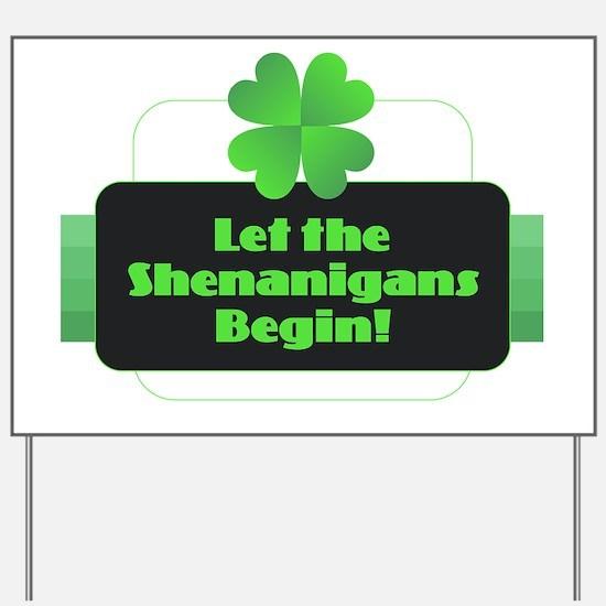 Let the Shenanigans Begin Yard Sign