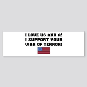 I love US and A! I Support Yo Bumper Sticker