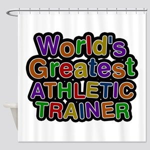World's Greatest ATHLETIC TRAINER Shower Curtain
