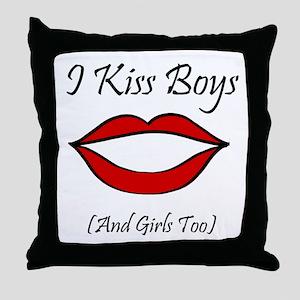 I Kiss Boys (and girls too) Throw Pillow