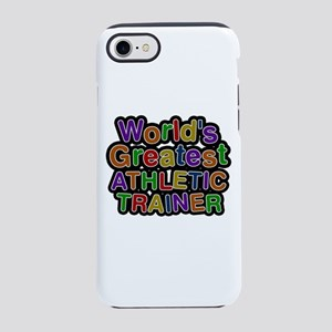 World's Greatest ATHLETIC TRAINER iPhone 7 Tough C