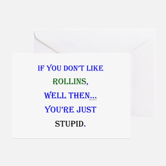 Rollins - Youre Stupid Greeting Card