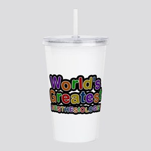 World's Greatest ANESTHESIOLOGIST Acrylic Double-w