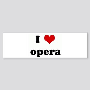 I Love opera Bumper Sticker