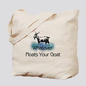 Whatever Floats Your Goat Tote Bag