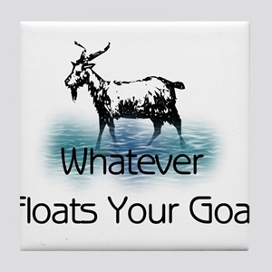 Whatever Floats Your Goat Tile Coaster