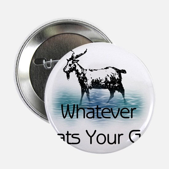 """Whatever Floats Your Goat 2.25"""" Button"""