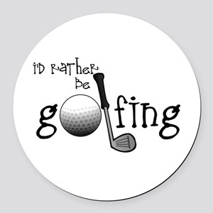 Id Rather Be Golfing Round Car Magnet