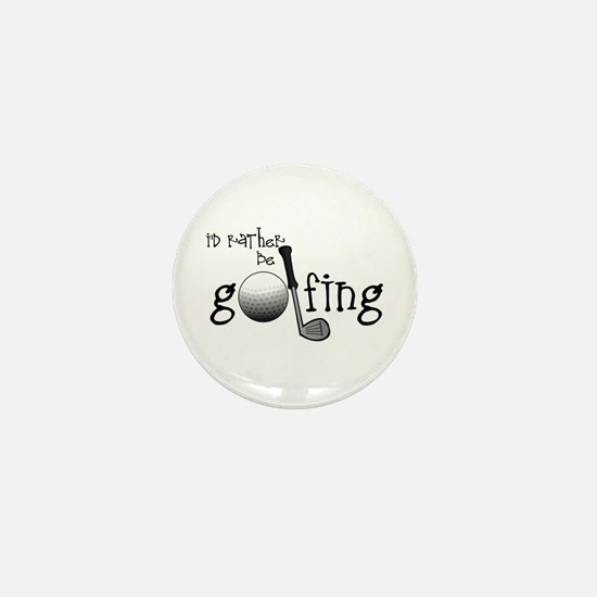 Id Rather Be Golfing Mini Button (10 pack)