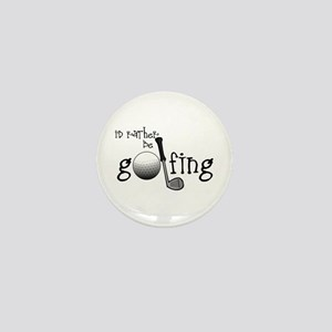 Id Rather Be Golfing Mini Button