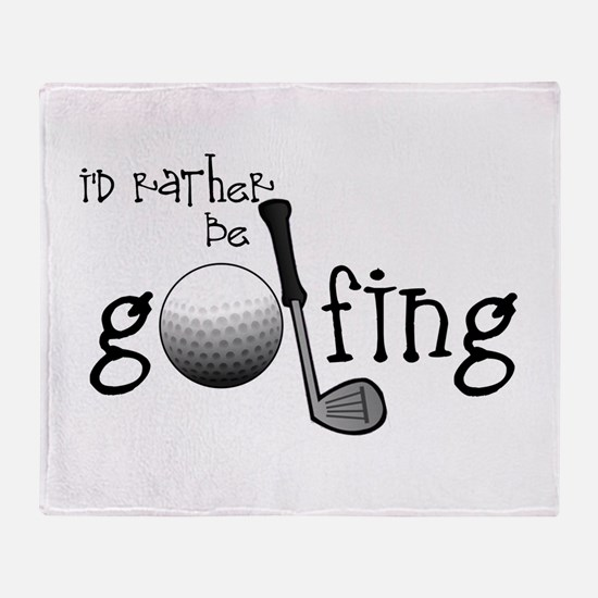 Id Rather Be Golfing Throw Blanket