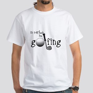 Id Rather Be Golfing T-Shirt