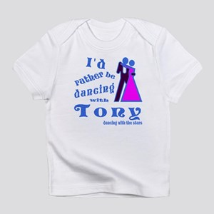 Dancing With Tony Infant T-Shirt