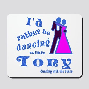 Dancing With Tony Mousepad
