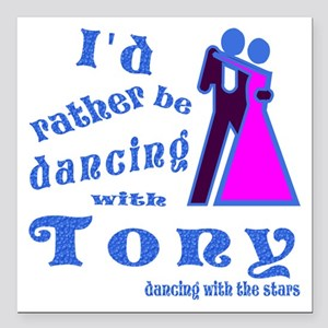 """Dancing With Tony Square Car Magnet 3"""" x 3"""""""