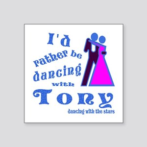 """Dancing With Tony Square Sticker 3"""" x 3"""""""
