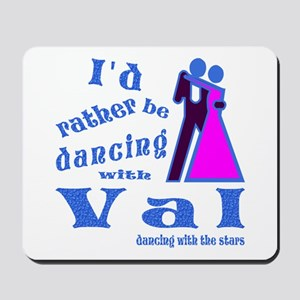 Dancing With Val Mousepad