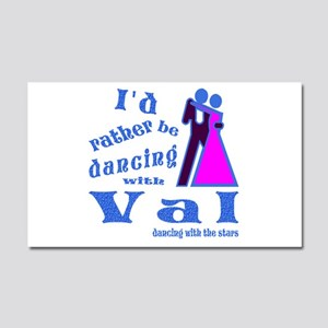 Dancing With Val Car Magnet 20 x 12